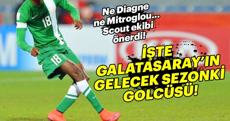Galatasaray transfer haberleri: İşte gelecek sezonun golcüsü