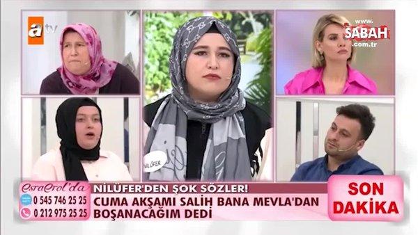 Esra Erol'da Mevla Salih'i affedince Nilüfer deliye döndü!   Video