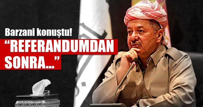 Barzani'den son dakika açıklaması: Referandumdan sonra...