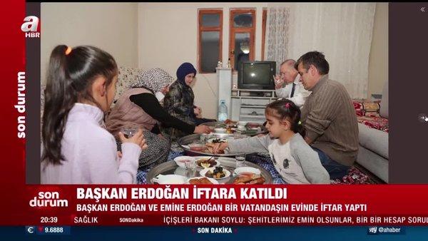Cumhurbaşkanı Erdoğan, bir vatandaşın evinde iftar yaptı   Video