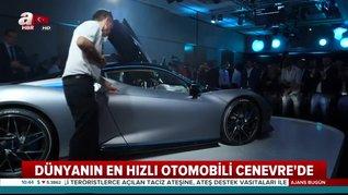 Dünyanın en hızlı otomobili Cenevre'de sergilendi! Yeni araçlar görücüye çıktı