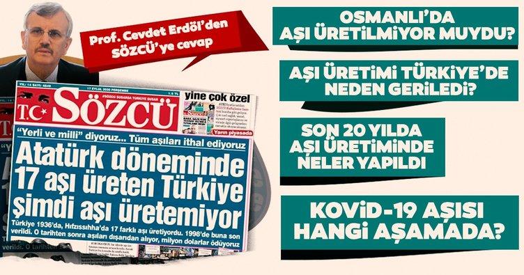 Aşı provokasyonuna kalkışan Sözcü'ye Prof. Cevdet Erdöl'den belgeli yanıt