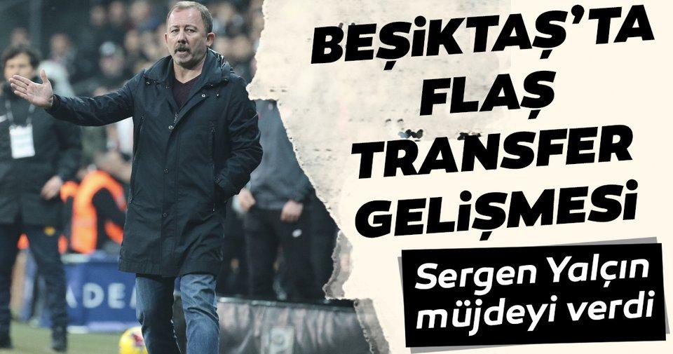 Sergen Yalçın müjdeyi verdi! Beşiktaş'ta sıcak transfer gelişmesi