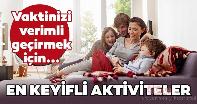 Evde yapabileceğiniz keyifli aktiviteler…