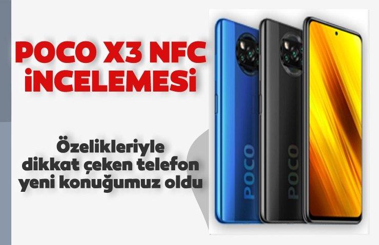POCO X3 NFC incelemesi