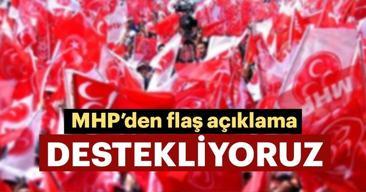 MHP'den flaş açıklama: Başkan Erdoğan'ın çağrısını destekliyoruz