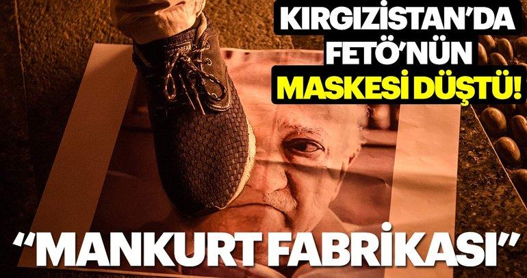 Kırgızistan'da FETÖ'nün maskesi düştü