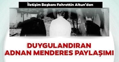 İletişim Başkanı Fahrettin Altun, Adnan Menderes paylaşımında bulundu