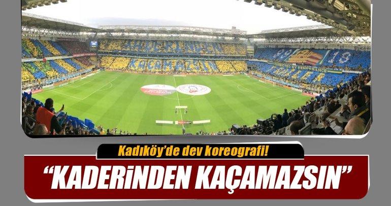 Fenerbahçe taraftarından koreografi Kaderinden kaçamazsın