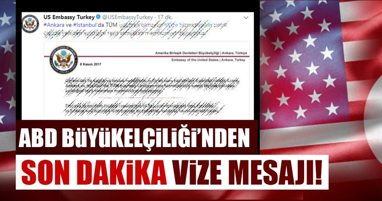 Son dakika: ABD Büyükelçiliği'nden vize mesajı