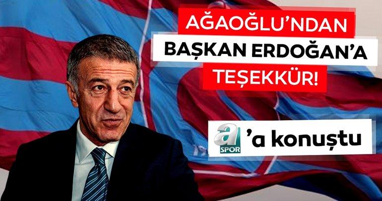 Ahmet Ağaoğlu'ndan Başkan Erdoğan'a teşekkür