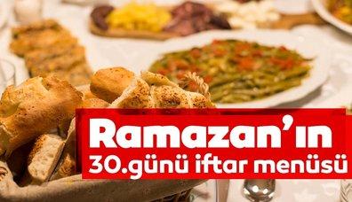 Ramazanın 30. günü iftar menüsü