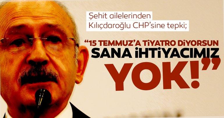 Şehit aileleri ve gazilerden CHP'ye tepki: Onlara ihtiyacımız yok