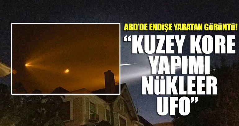 Son Dakika Haberi: ABD'de endişe uyandıran görüntü! Kuzey Kore yapımı nükleer UFO