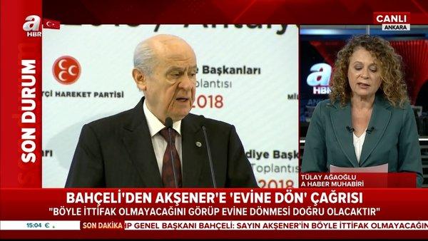 Son Dakika Haberi: MHP Lideri Devlet Bahçeli'den İyi Parti Genel Başkanı Meral Akşener'e flaş 'Evine dön' çağrısı | Video