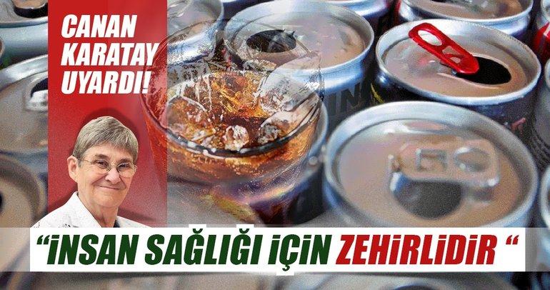 """Canan Karatay """"Enerji içecekleri insan sağlığı için zehirdir"""