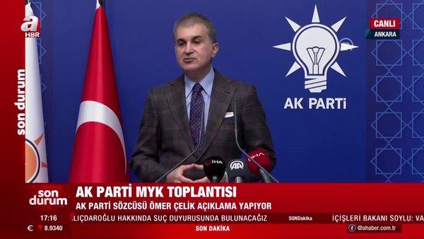 SON DAKİKA: AK Parti Sözcüsü Ömer Çelik'ten AK Parti MYK Toplantısı sonrası önemli açıklamalar | Video