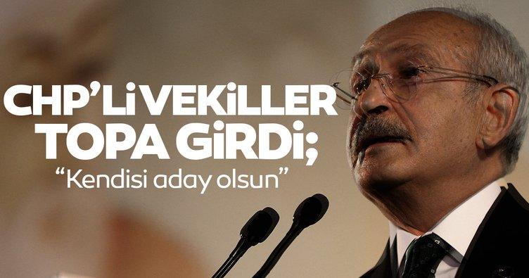CHP'li vekiller topa girdi: Kılıçdaroğlu aday olmalı