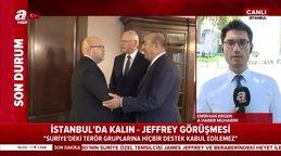 Cumhurbaşkanlığı Sözcüsü Kalın, ABD'nin Suriye Özel Temsilcisi Jeffrey ile görüştü | Video