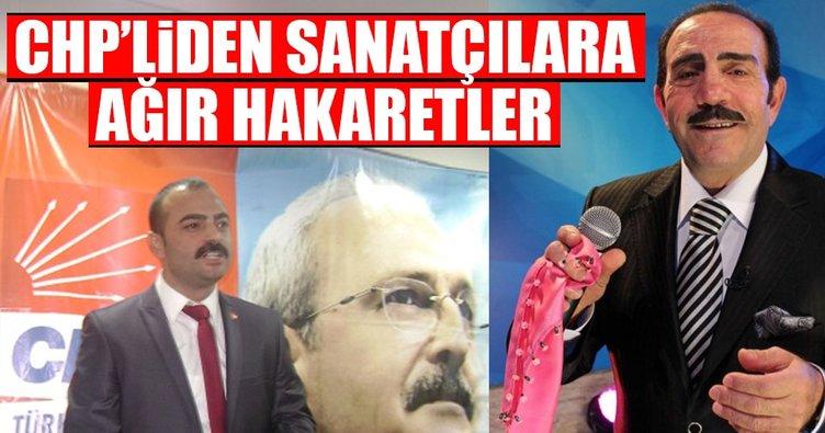 CHP'liden sanatçılara ağır hakaretler