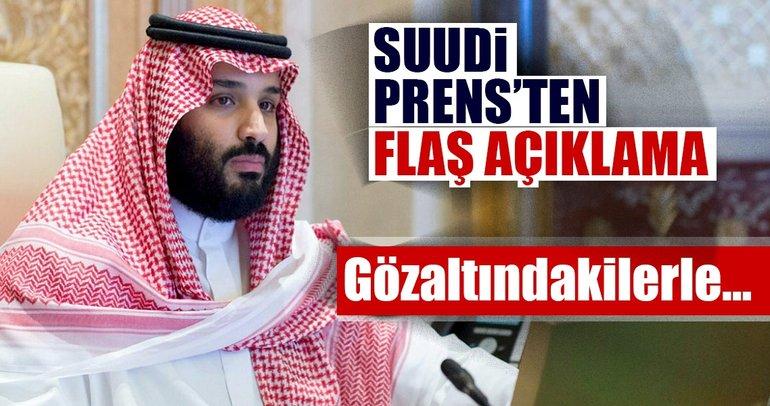 Suudi Prens'ten flaş açıklama: Gözaltındakilerle...