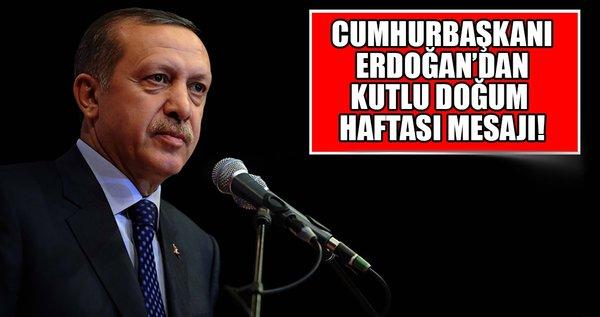 Cumhurbaşkanı Erdoğan'dan Kutlu Doğum Haftası mesajı