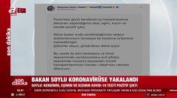 İçişleri Bakanı Soylu'nun Kovid-19 testi pozitif çıktı | Video