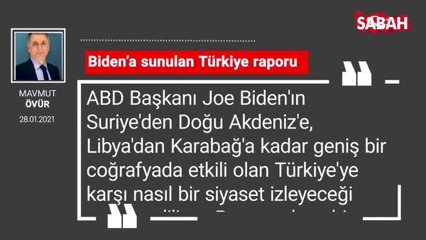 Mahmut Övür   Biden'a sunulan Türkiye raporu