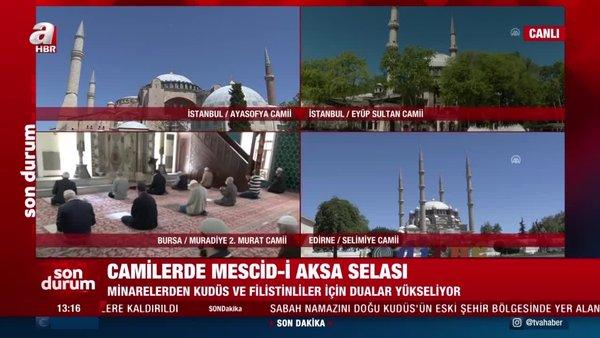 SON DAKİKA: Türkiye'deki 90 Bin camiden Mescid-i Aksa selası
