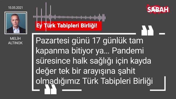 Melih Altınok   Ey Türk Tabipleri Birliği!