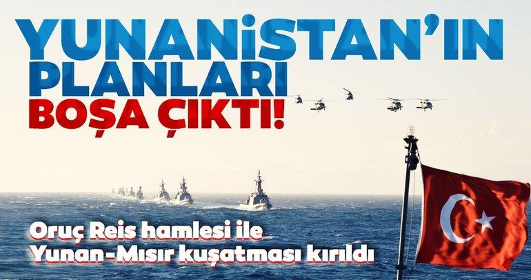 Son dakika haberi... Yunanistan'ın Türkiye'yi hapsetme planına net cevap! Oruç Reis hamlesi Yunan-Mısır kuşatmasını kırdı