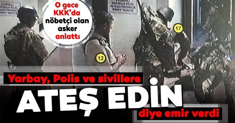 Darbeci yarbaydan polise ve sivillere ateş emri