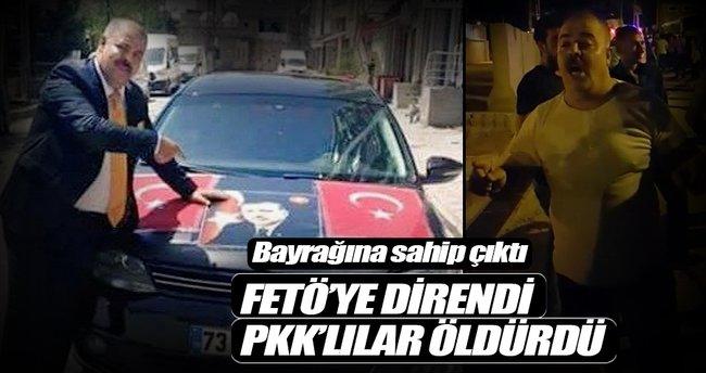 FETÖ'ye direndi PKK'lılar öldürdü