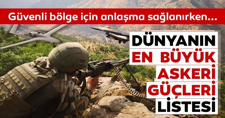 Suriyede güvenli bölge tartışılırken... En güçlü ordular açıklandı! Türk ordusu o ülkenin önünde