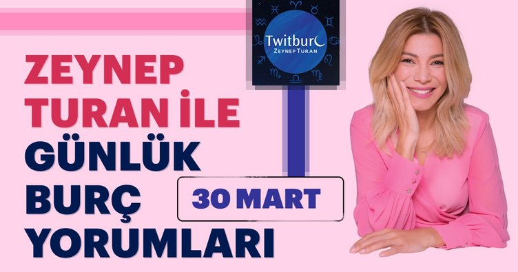 Uzman Astrolog Zeynep Turan ile günlük burç yorumları 30 Mart 2019 Cumartesi - Günlük burç yorumu | Astroloji