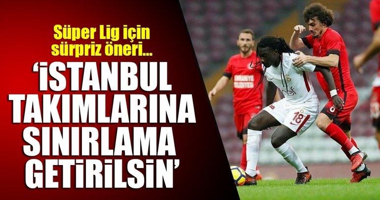 'Süper Lig'de İstanbul takımlarına kota gelsin'