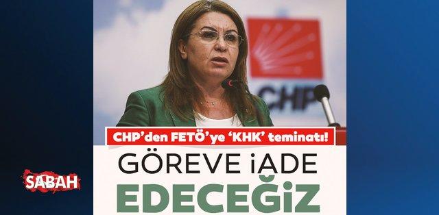 CHP'den FETÖ'ye 'KHK' teminatı: Göreve iade edeceğiz! - Son Dakika Haberler