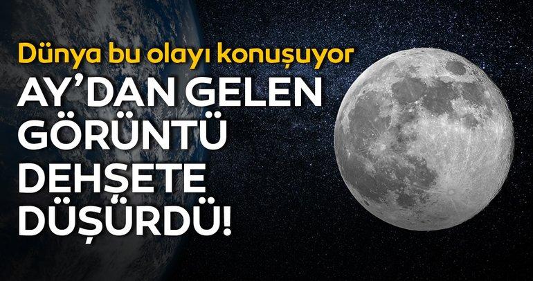 Ay'dan gelen görüntü dehşete düşürdü! Dünya bu olayı konuşuyor!