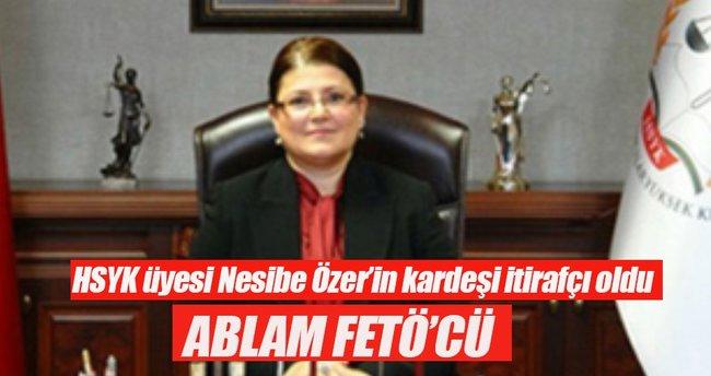 Yargıtay üyesinin itirafları: Ablam FETÖ'cü