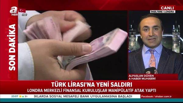 Londramerkezli finansal kuruluşların Türk lirasına saldırıları sürüyor | Video