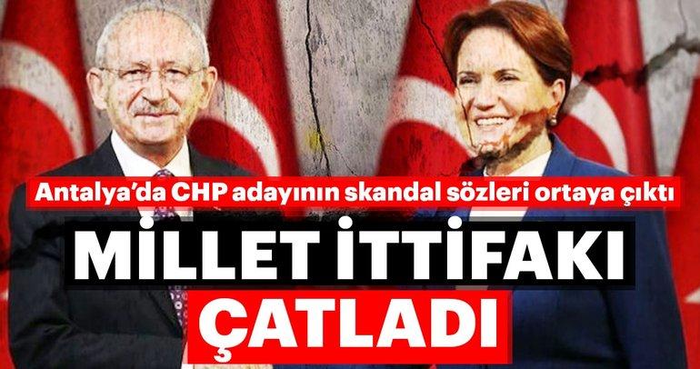 Antalya'da CHP adayının skandal sözleri üzerine ittifak çatladı!