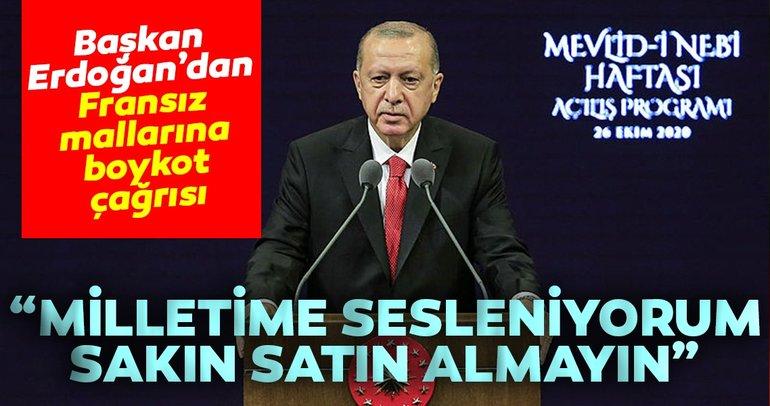 Son dakika: Başkan Erdoğan: Fransız mallarını sakın almayın