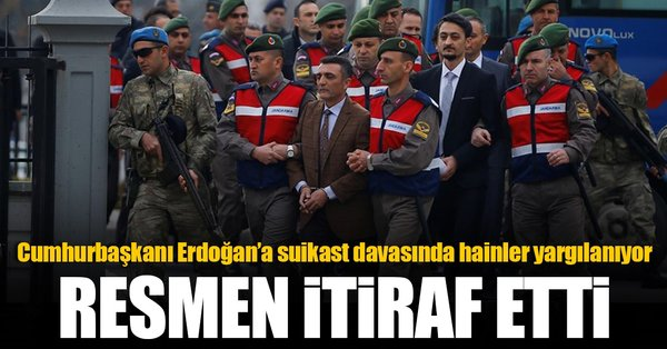 Son Dakika: Cumhurbaşkanı Erdoğan'a suikast davasında itiraf!
