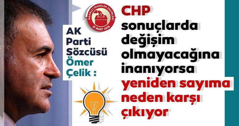 Son Dakika: AK Parti Sözcüsü Ömer Çelik'ten flaş yerel seçim açıklaması