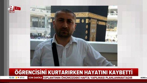 Hafız eğitmeni Mehmet Çıtak öğrencisini kurtarmaya çalışırken hayatını kaybetti | Video