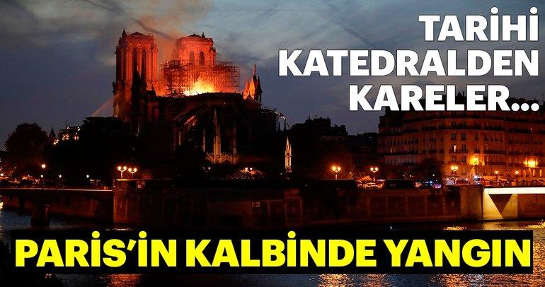 Notre-Dame Katedrali'nde yangın! Tarihi katedral alevlere böyle teslim oldu