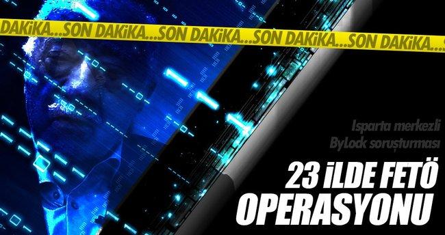 Isparta merkezli 23 ilde FETÖ operasyonu: 32 kişi tutuklandı
