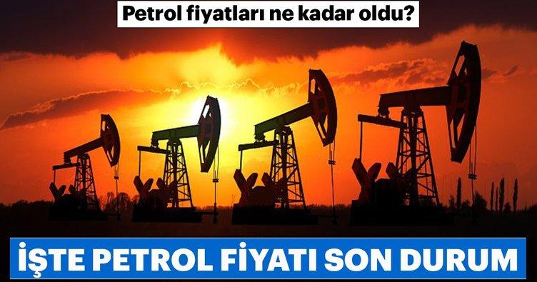 Petrol fiyatı ne kadar oldu? İşte petrol fiyatları son durum!