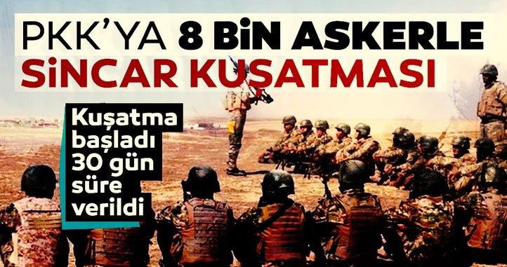 PKK'ya 8 bin askerle Sincar kuşatması