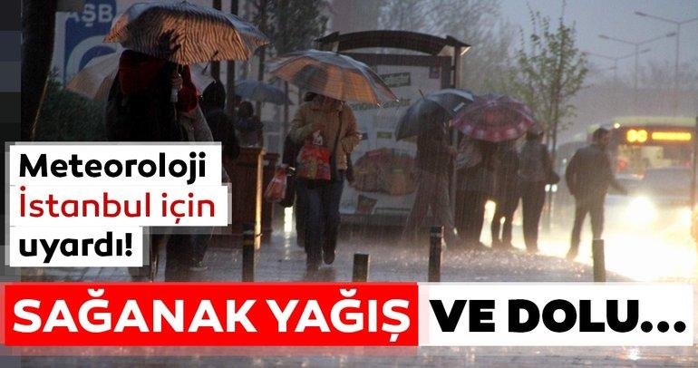 Meteoroloji'den son dakika hava durumu, sağanak yağış ve dolu uyarısı! İstanbullular dikkat...